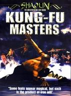 Shaolin Kung-Fu Masters - The Breathtaking…