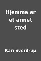 Hjemme er et annet sted by Kari Sverdrup