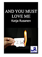 AND YOU MUST LOVE ME (Young Adult) by Katja…