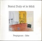 Raoul Dufy et le Midi : Perpignan, Palais…