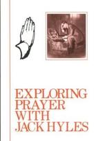 Exploring Prayer with Jack Hyles by Jack…