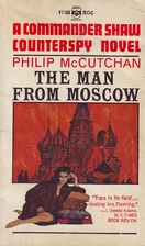 The Man from Moscow by Philip McCutchan