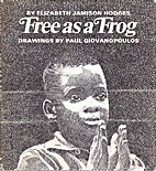 FREE AS A FROG by Elizabeth Jamison Hodges