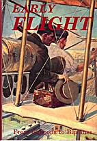 Early Flight: From Balloons to Biplanes by…