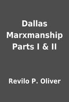 Dallas Marxmanship Parts I & II by Revilo P.…