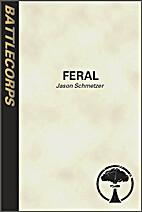 Feral by Jason Schmetzer