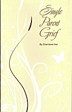 Single parent grief by Sherokee Ilse