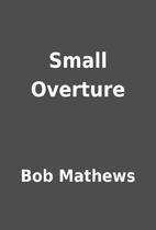Small Overture by Bob Mathews