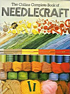 The Complete Book of Needlecraft by Janet…