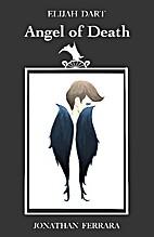 Elijah Dart: Angel of Death by Jonathan…