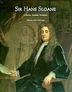 Sir Hans Sloane: Collector, Scientist,…