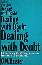Dealing with doubt by C. W. Brister