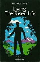 Living The Risen Life: A Study of Colossians…