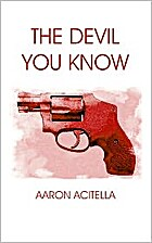 The Devil You Know by Aaron Acitella