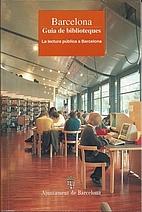 Barcelona : guia de biblioteques : la…