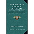 Irish-American historical miscellany.…