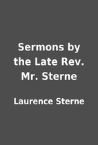 Sermons by the Late Rev. Mr. Sterne by…