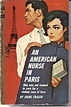An American nurse in Paris by Diane Frazer