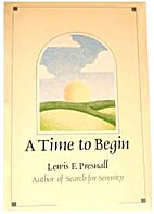 A Time to Begin by Lewis Presnall