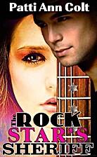 The Rock Star's Sheriff by Patti Ann Colt
