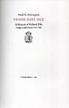 Praise past due : a memoir of Richard Ellis,…