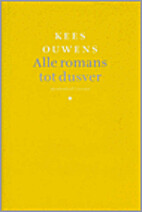 Alle romans tot dusver by Kees Ouwens