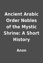 Ancient Arabic Order Nobles of the Mystic…
