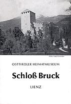 Osttiroler Heimatmuseum Schloß Bruck Lienz…
