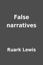 False narratives by Ruark Lewis
