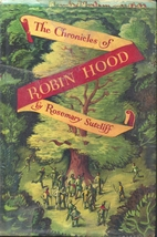 The Chronicles of Robin Hood by Rosemary…