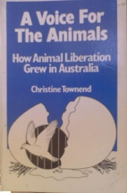 A Voice for The Animals by Christine Townend