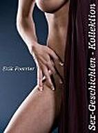 Sex-Geschichten - Kollektion by Erik…