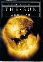 The Sun, Our Star (The Harvard books on…