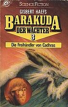 Die Freihändler von Cadhras by Gisbert…