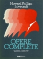 Howard Phillips Lovecraft: Opere Complete by…