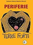 Periferie: terre forti by Gaetano Alessi