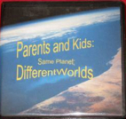 Parents and Kids: Same Planet, Different…