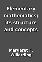 Elementary mathematics; its structure and…