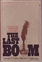 The Last Boom: The Exciting Saga of the…