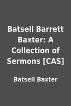 Batsell Barrett Baxter: A Collection of…