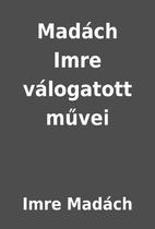 Madách Imre válogatott művei…