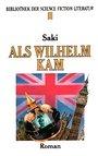 Als Wilhelm kam - Saki