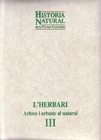 L'herbari : arbres i arbusts al natural :…