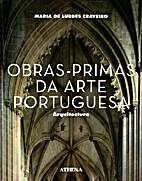 Obras-primas da arte Portuguesa by Maria de…