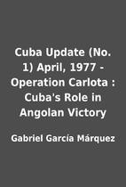 Cuba Update (No. 1) April, 1977 - Operation…