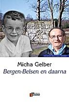 Bergen-Belsen en daarna by Micha Gelber