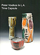 Peter Voulkos in L.A. Time Capsule by Frank…