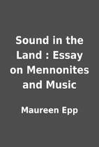 Sound in the Land : Essay on Mennonites and…