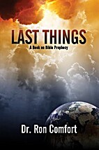 Last Things - A Book on Bible Prophecy by…