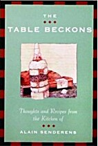 The Table Beckons: Thoughts and Recipes from…